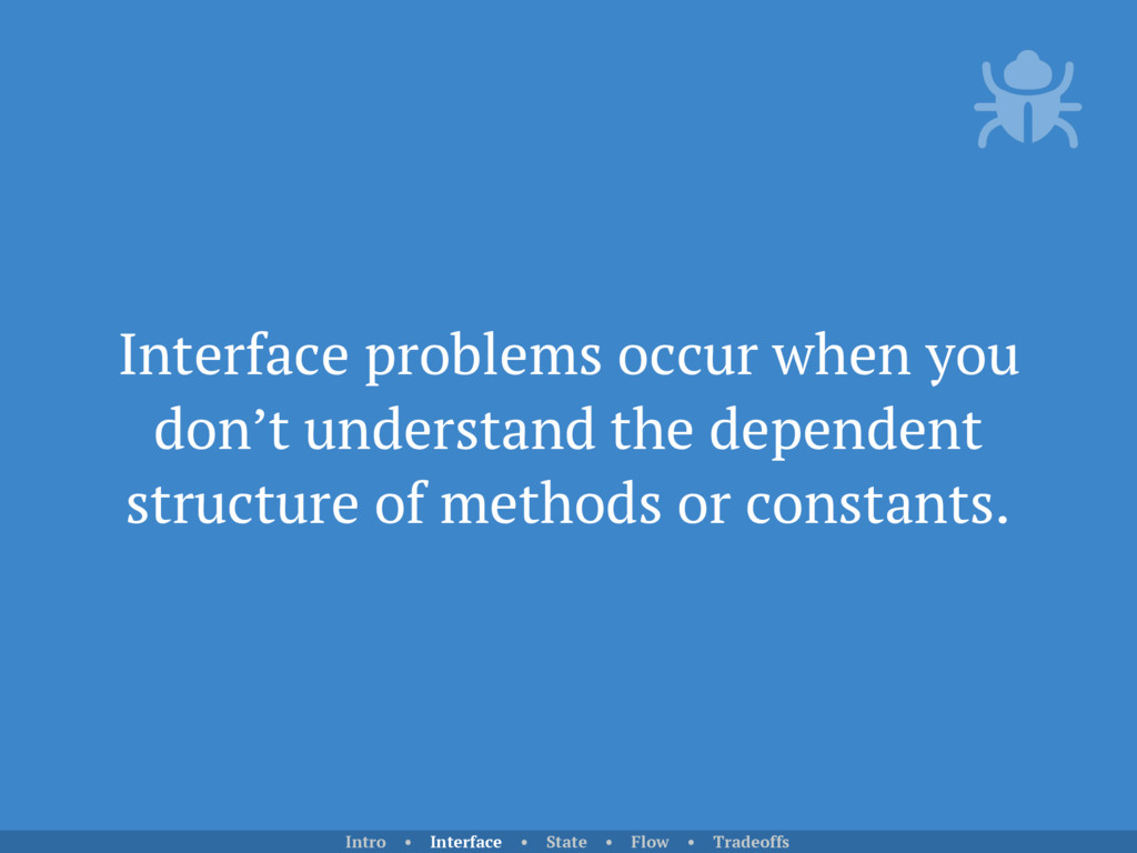 Interface problems occur when you don't underst...