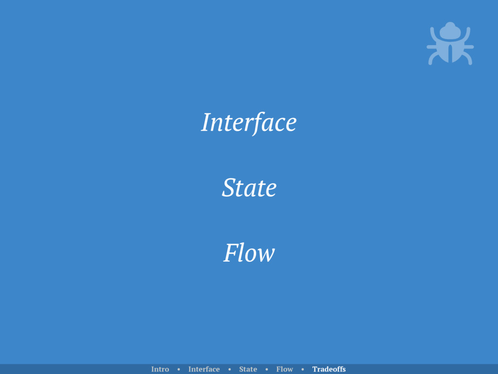 Interface State Flow Intro • Interface • State ...