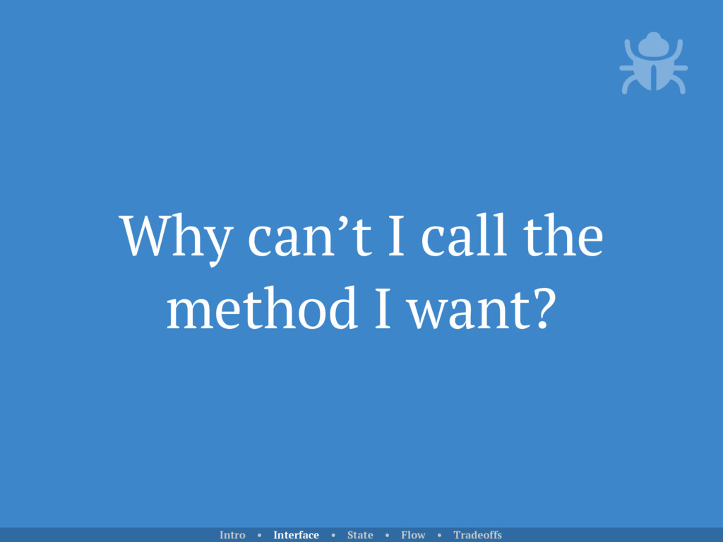 Why can't I call the method I want? Intro • Int...