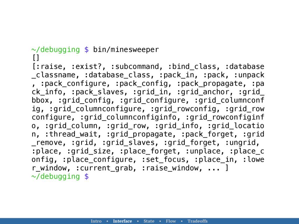 ~/debugging $ bin/minesweeper [] [:raise, :exis...