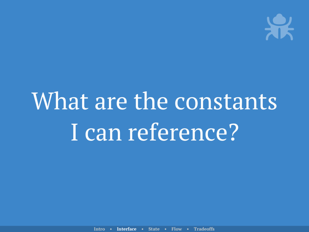 What are the constants I can reference? Intro •...