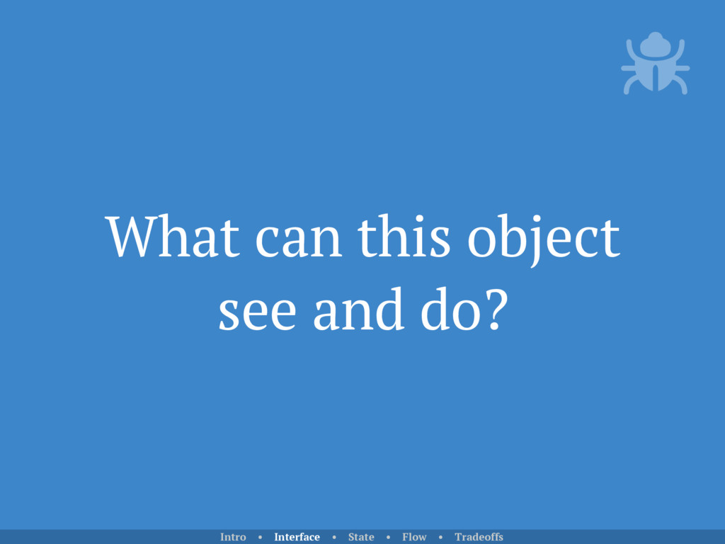What can this object see and do? Intro • Interf...