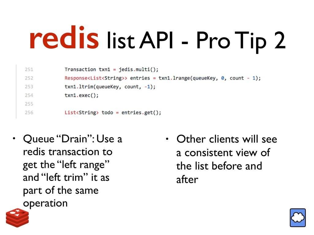 """redis list API - Pro Tip 2 • Queue """"Drain"""": Use..."""