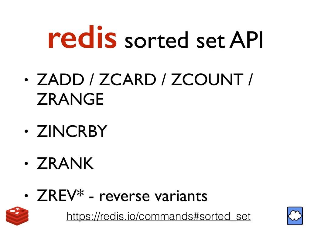 redis sorted set API • ZADD / ZCARD / ZCOUNT / ...