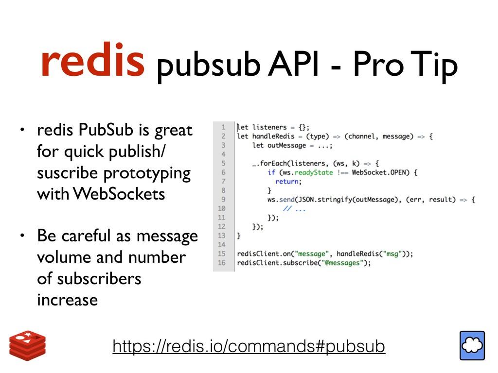redis pubsub API - Pro Tip https://redis.io/com...
