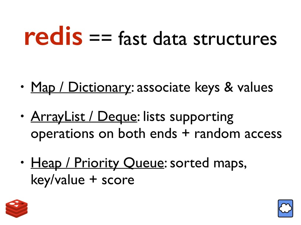 redis == fast data structures • Map / Dictionar...