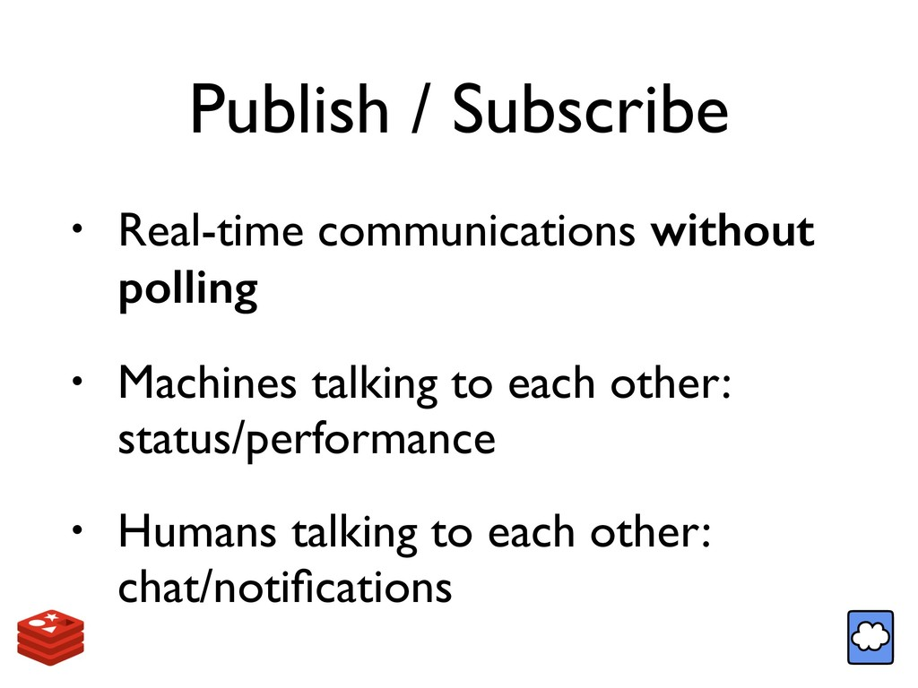 Publish / Subscribe • Real-time communications ...