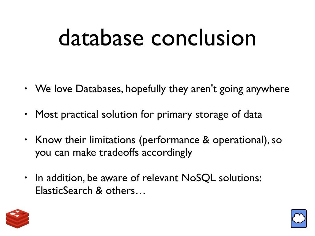 database conclusion • We love Databases, hopefu...