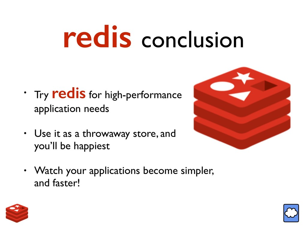 redis conclusion • Try redis for high-performan...