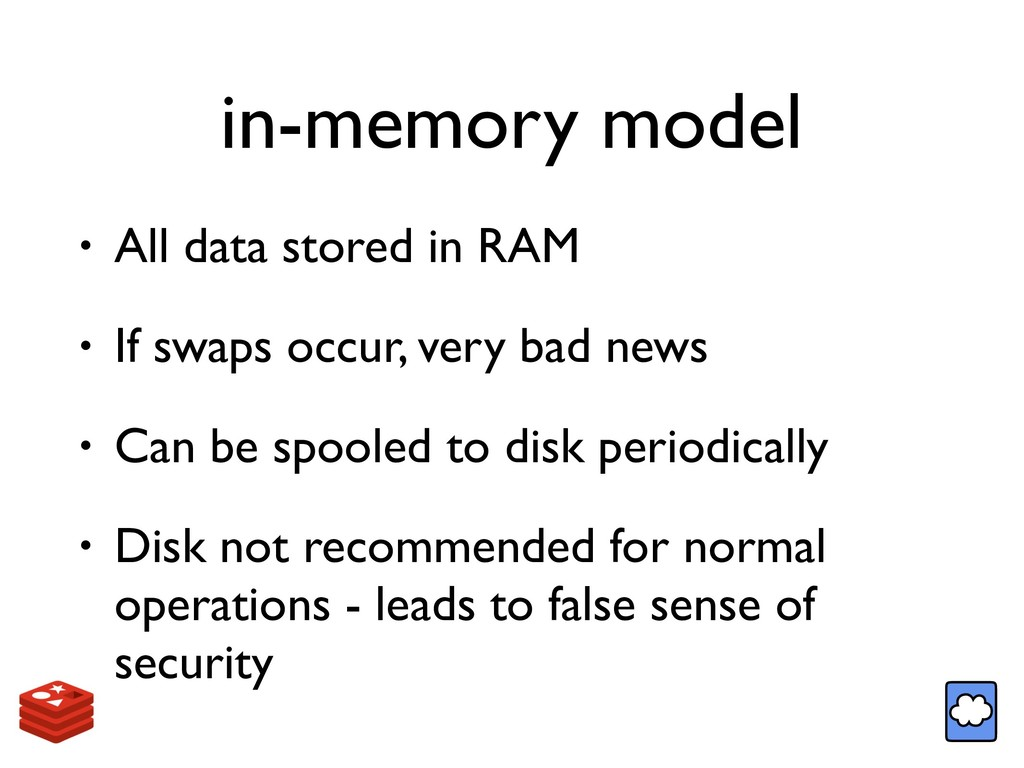 in-memory model • All data stored in RAM • If s...