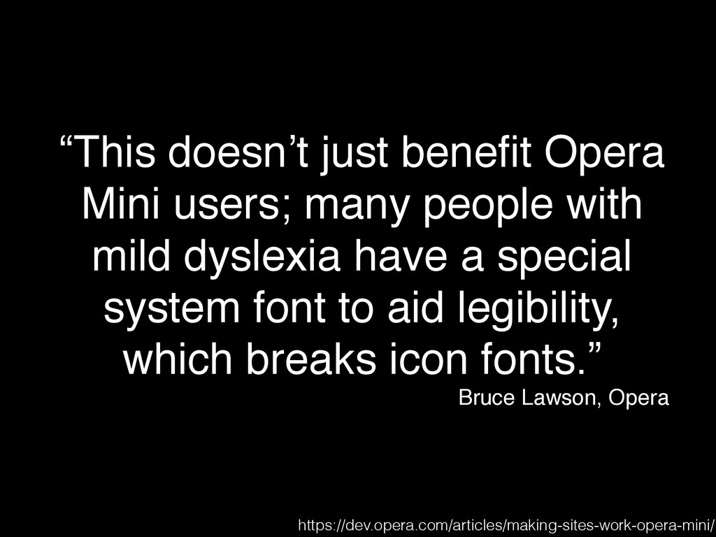 """This doesn't just benefit Opera Mini users; man..."