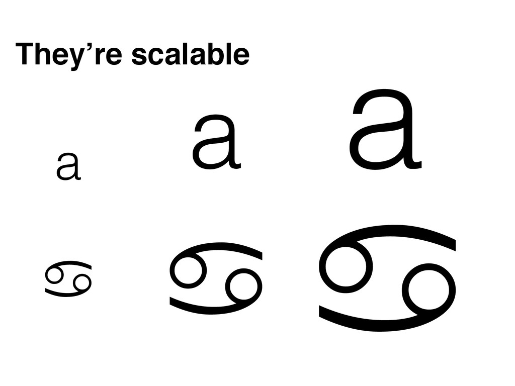 a a a ! ! ! They're scalable
