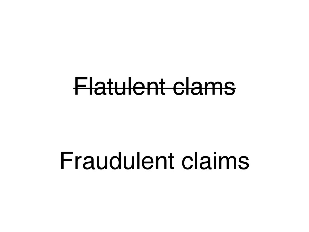 Flatulent clams Fraudulent claims