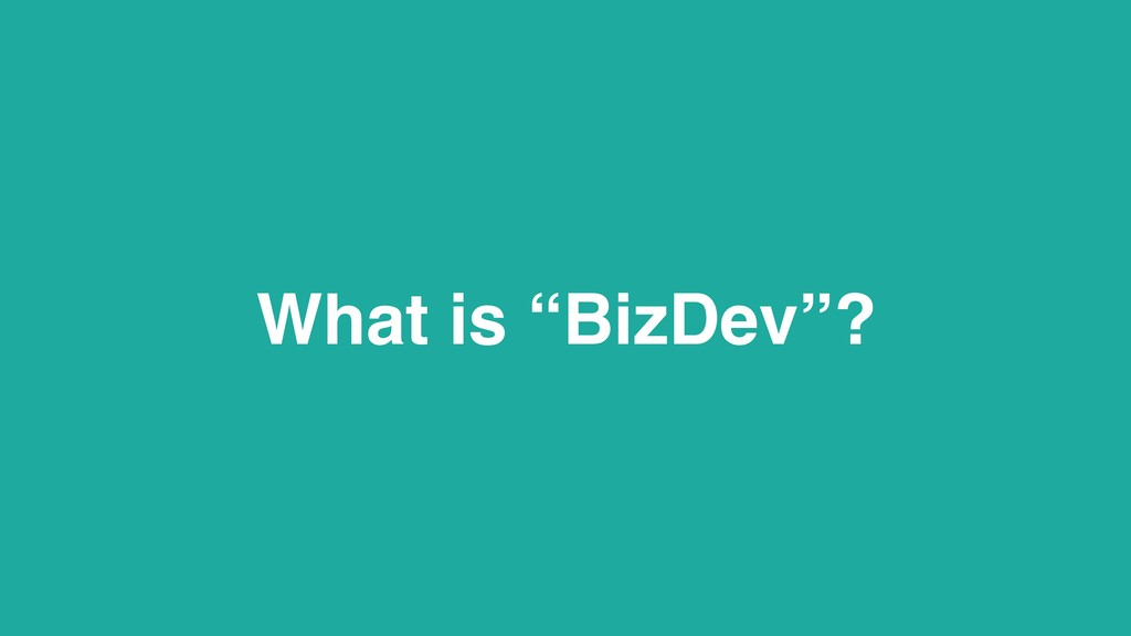 "What is ""BizDev""?"