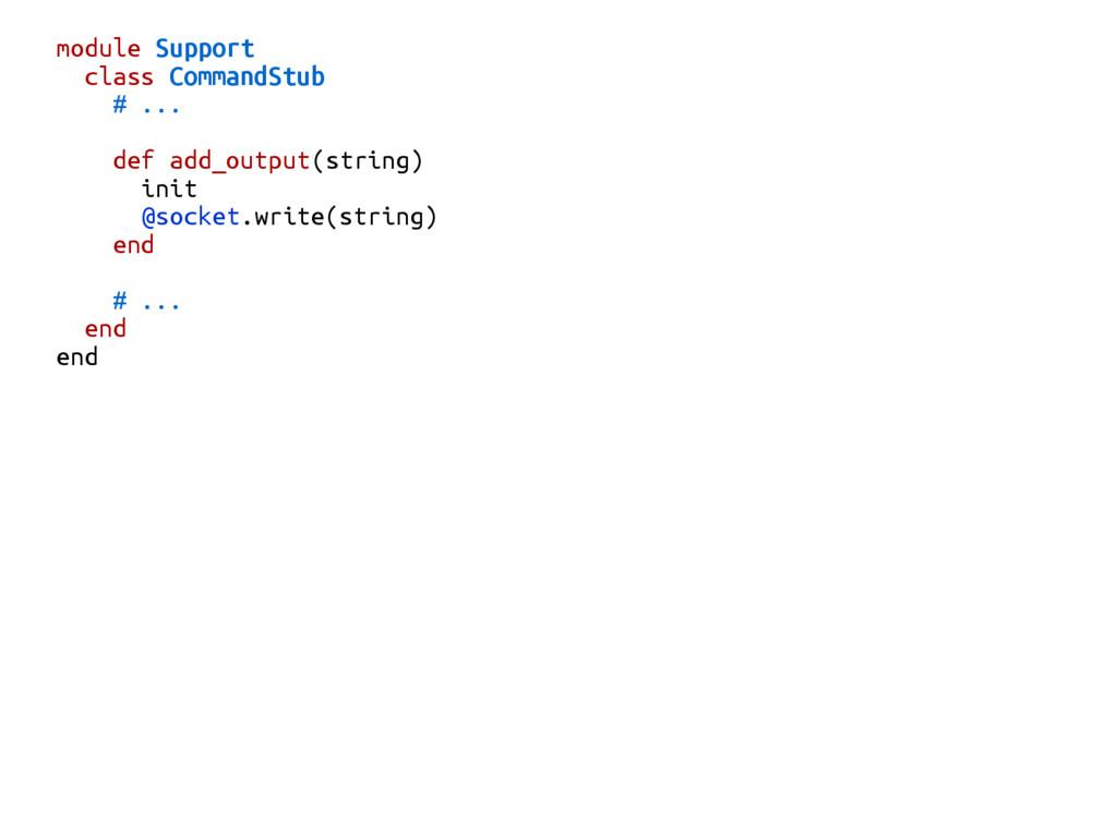 module Support class CommandStub # ... def add_...