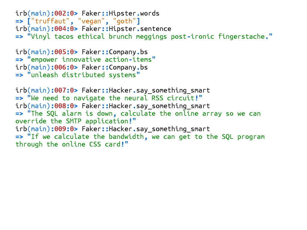 """irb(main):002:0> Faker::Hipster.words => [""""truf..."""