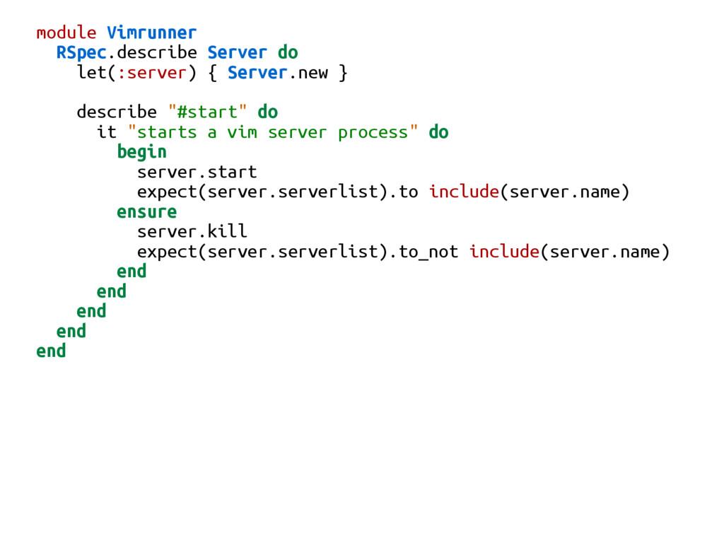 module Vimrunner RSpec.describe Server do let(:...