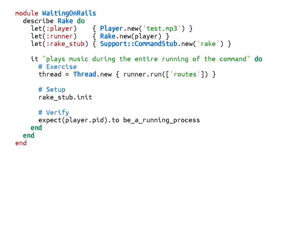 module WaitingOnRails describe Rake do let(:pla...
