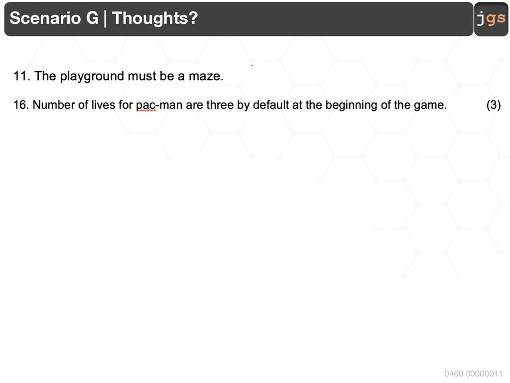 jgs 0460 00000011 Scenario G | Thoughts?