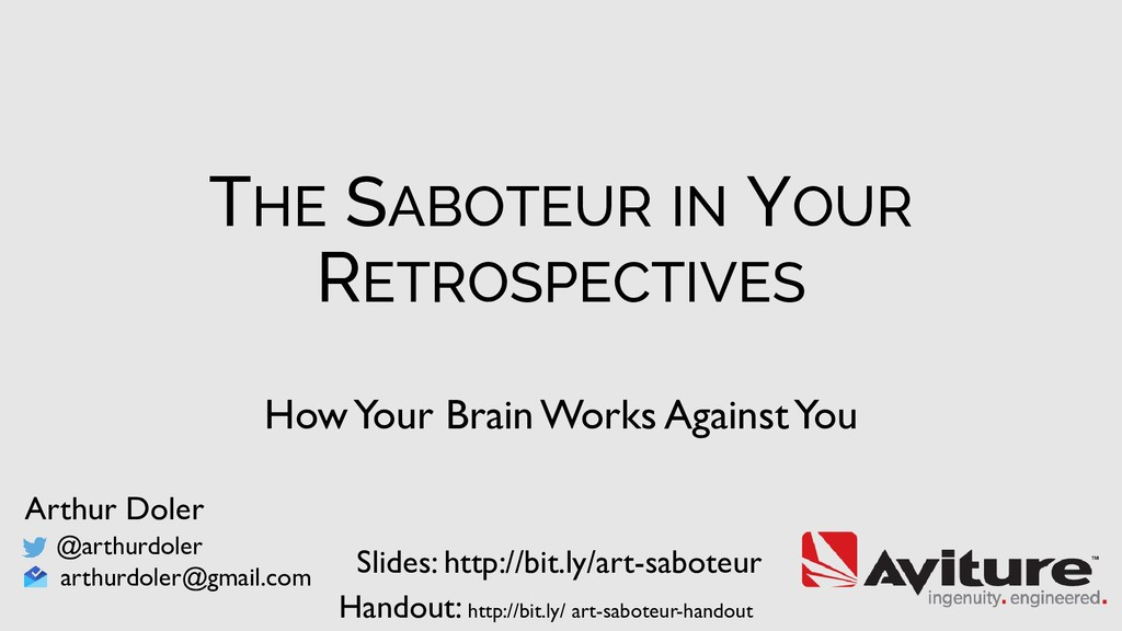 THE SABOTEUR IN YOUR RETROSPECTIVES How Your Br...