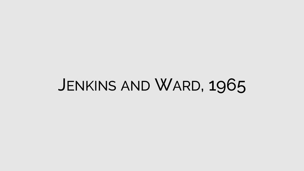 JENKINS AND WARD, 1965