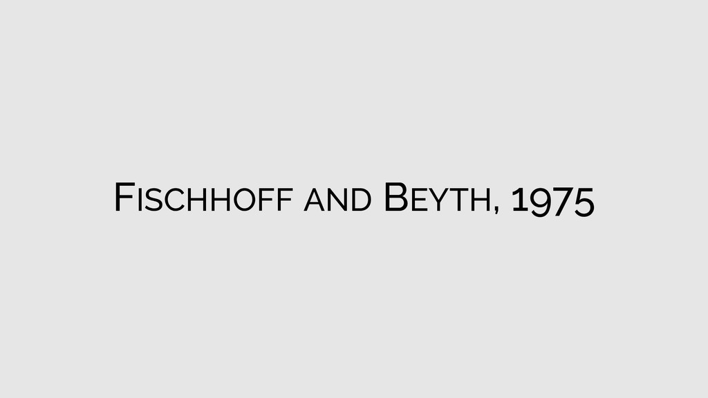 FISCHHOFF AND BEYTH, 1975