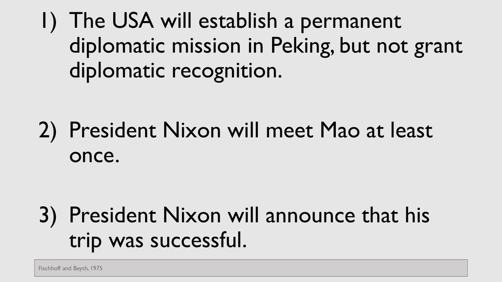 1) The USA will establish a permanent diplomati...