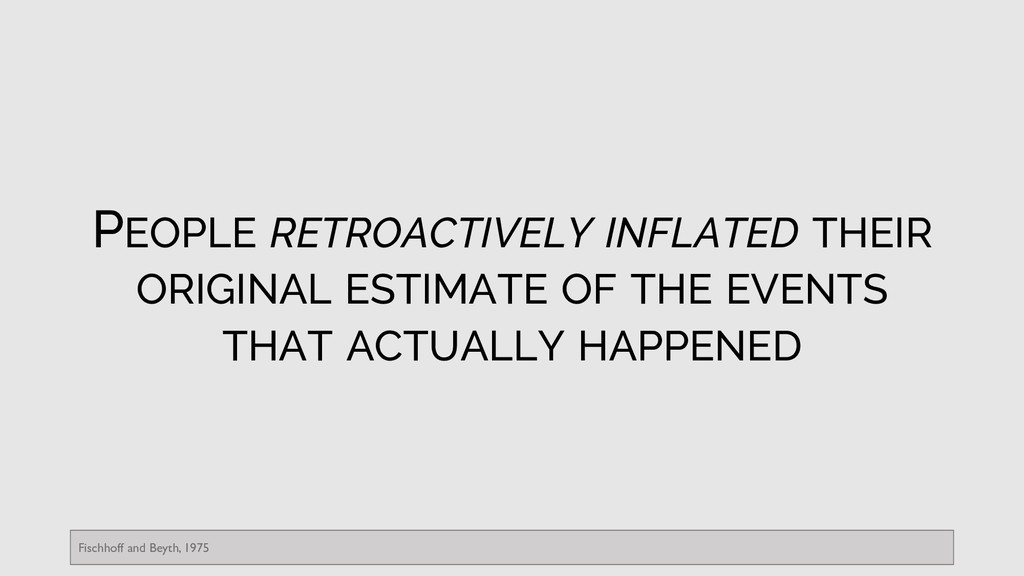PEOPLE RETROACTIVELY INFLATED THEIR ORIGINAL ES...