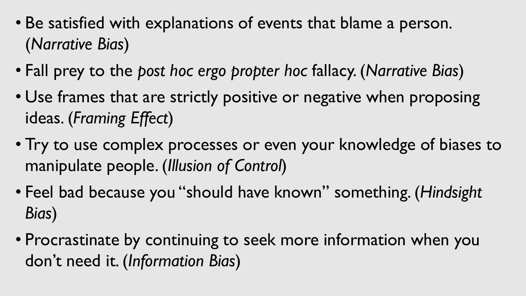• Be satisfied with explanations of events that...