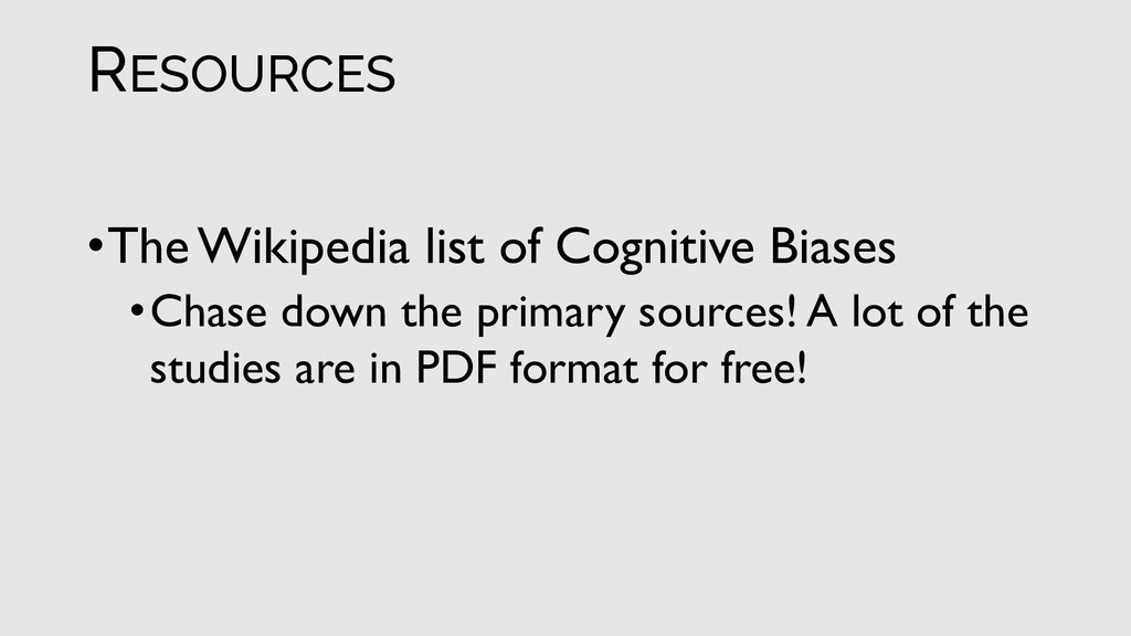 •The Wikipedia list of Cognitive Biases •Chase ...