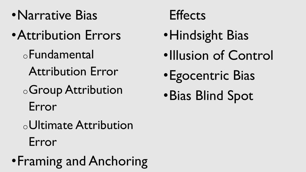 •Narrative Bias •Attribution Errors oFundamenta...