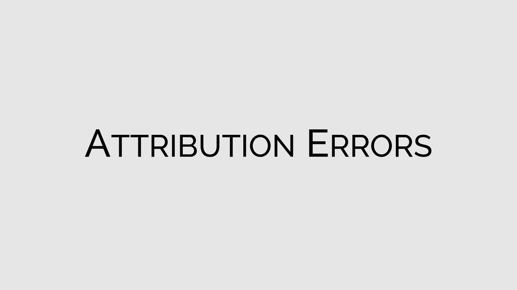 ATTRIBUTION ERRORS