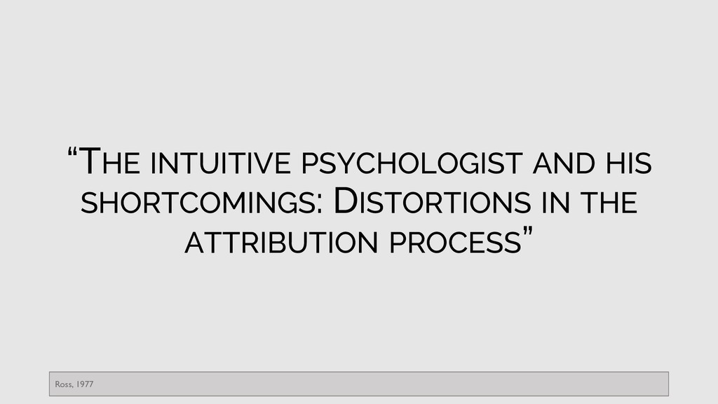 """""""THE INTUITIVE PSYCHOLOGIST AND HIS SHORTCOMING..."""