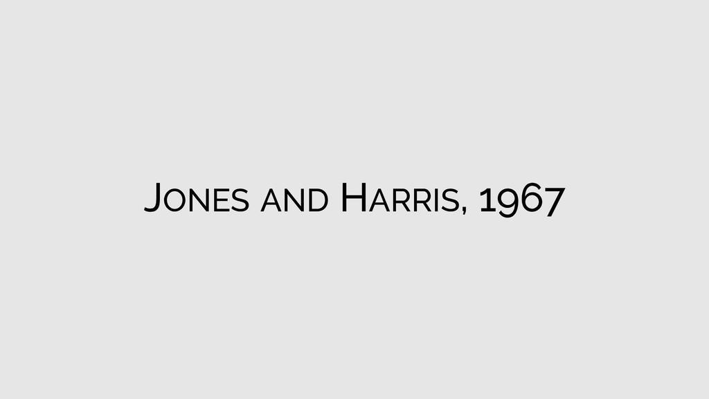 JONES AND HARRIS, 1967