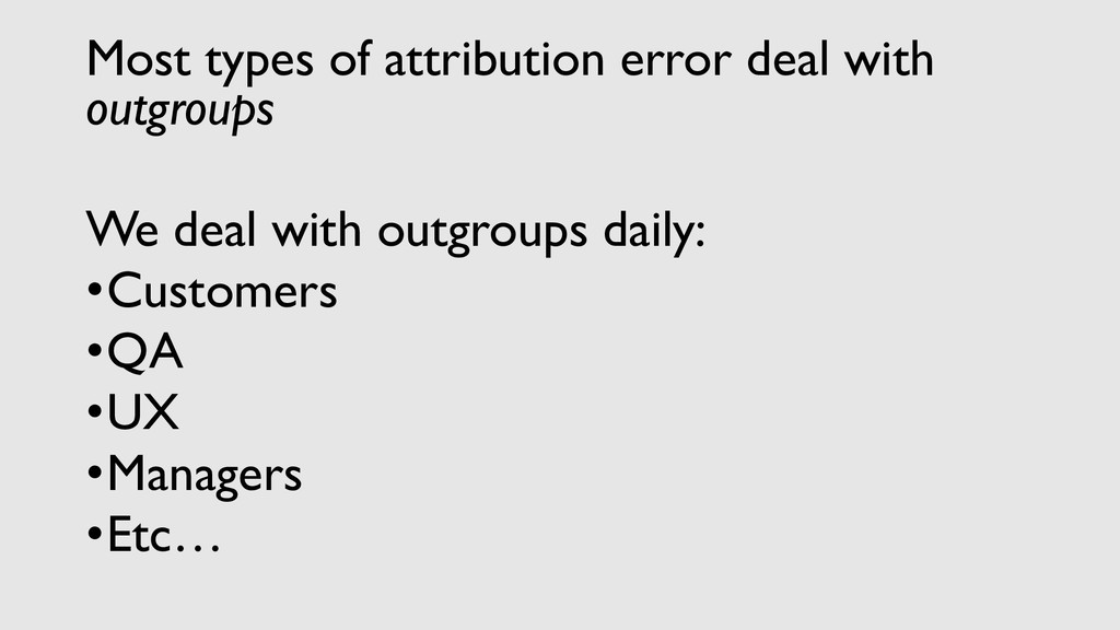 Most types of attribution error deal with outgr...