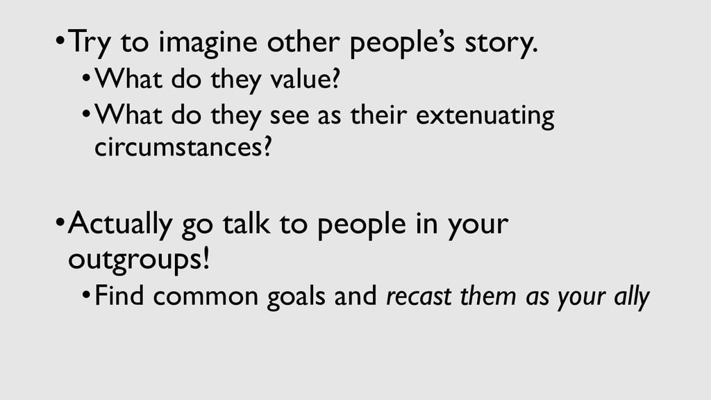 •Try to imagine other people's story. •What do ...