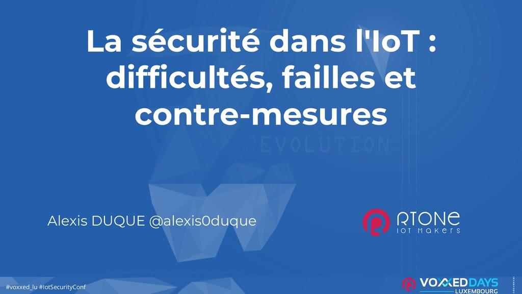 #DevoxxFR #voxxed_lu #IotSecurityConf La sécuri...