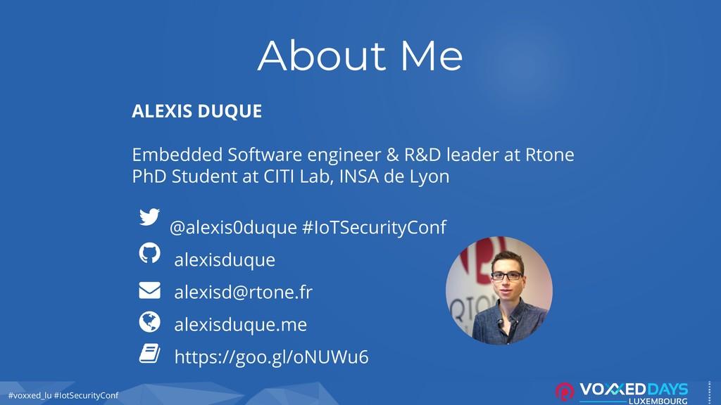 #voxxed_lu #IotSecurityConf About Me ALEXIS DUQ...