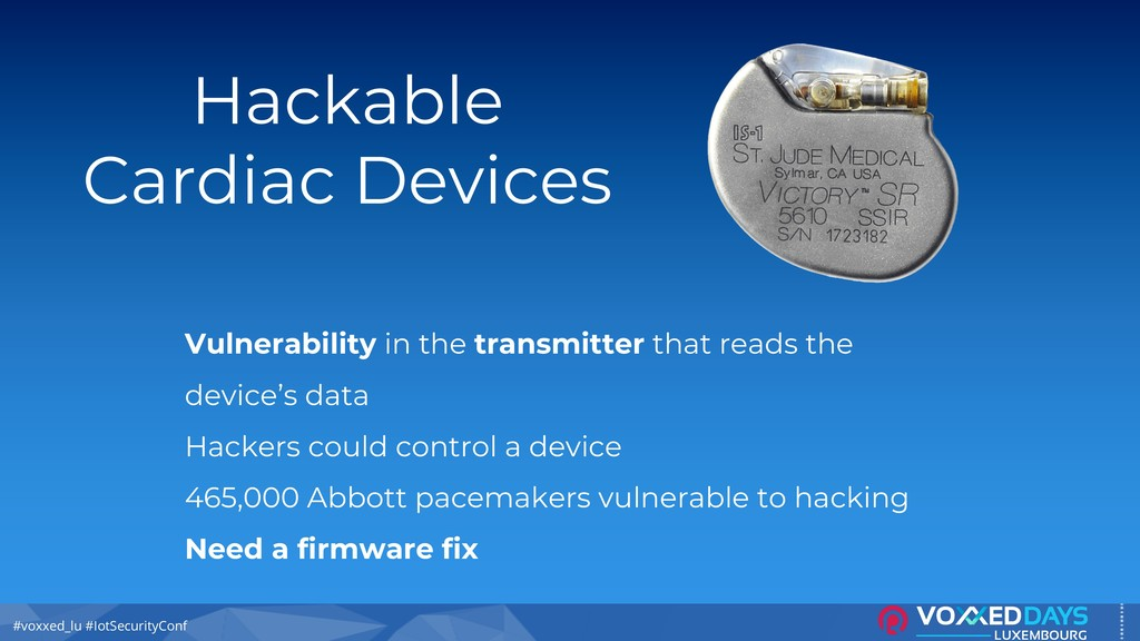 #voxxed_lu #IotSecurityConf Hackable Cardiac De...