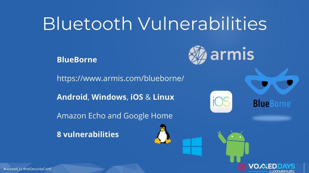 #voxxed_lu #IotSecurityConf Bluetooth Vulnerabi...