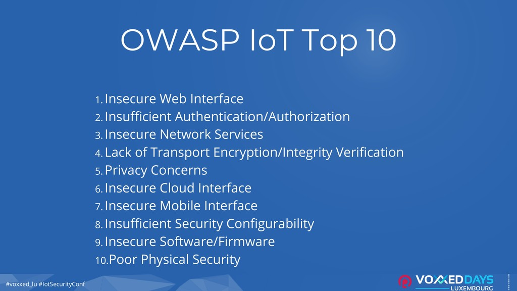 #voxxed_lu #IotSecurityConf OWASP IoT Top 10 1....