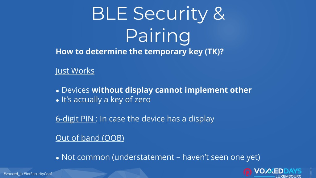 #voxxed_lu #IotSecurityConf BLE Security & Pair...