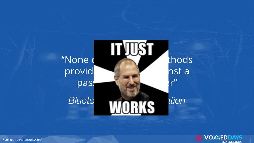 #voxxed_lu #IotSecurityConf Bluetooth Core Spec...