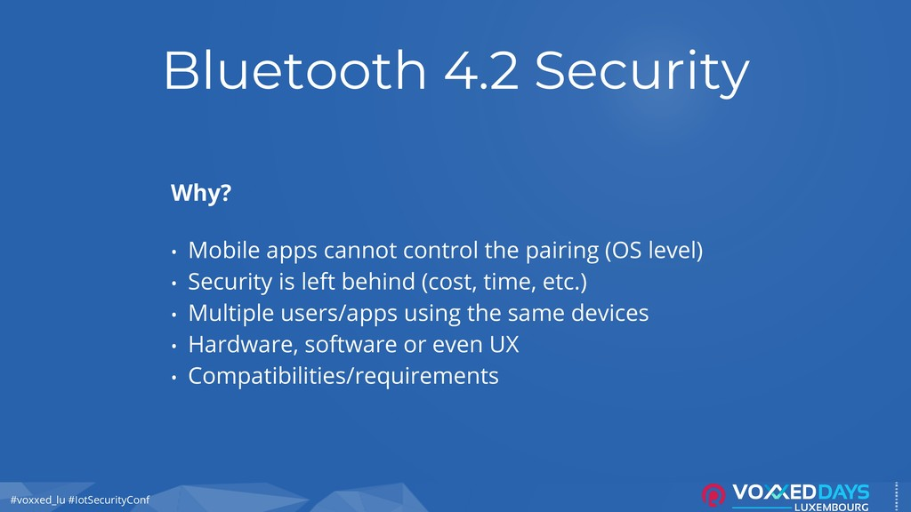 #voxxed_lu #IotSecurityConf Bluetooth 4.2 Secur...