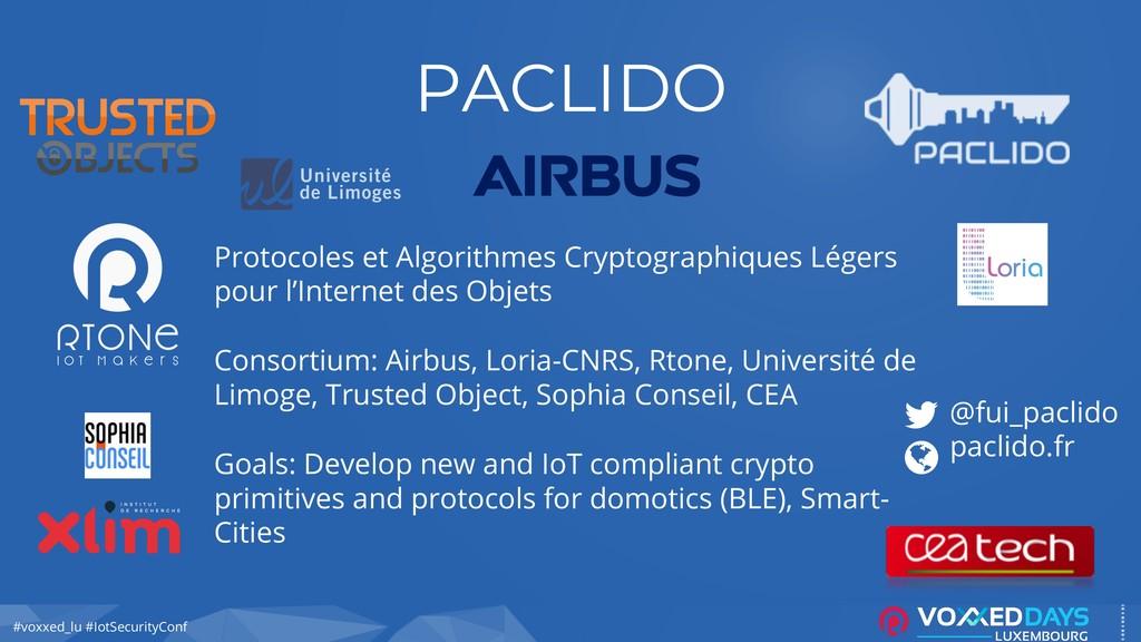#voxxed_lu #IotSecurityConf PACLIDO Protocoles ...
