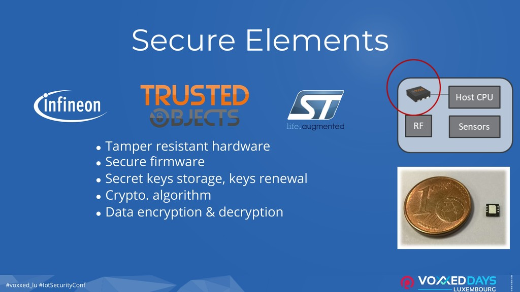 #voxxed_lu #IotSecurityConf Secure Elements ● T...