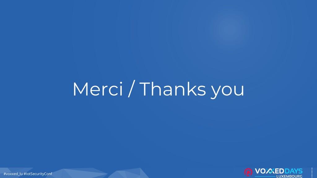 #voxxed_lu #IotSecurityConf Merci / Thanks you