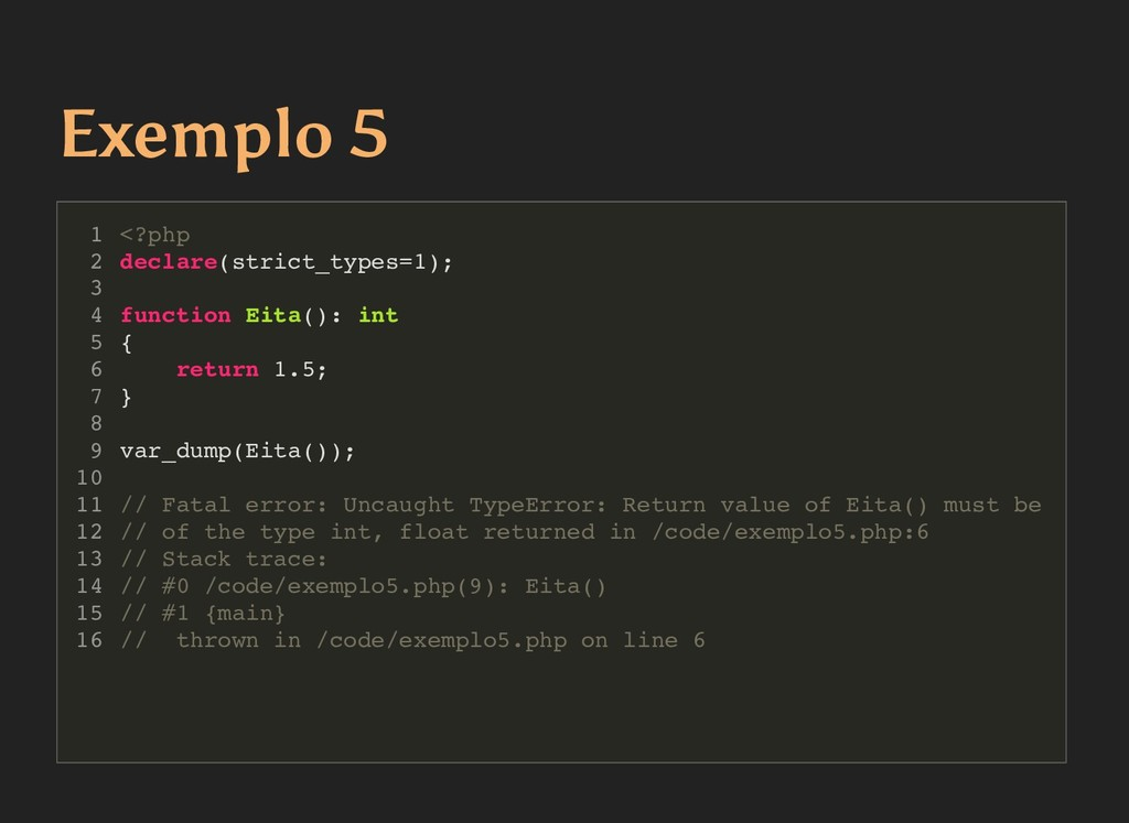 Exemplo 5 Exemplo 5 <?php declare(strict_types=...
