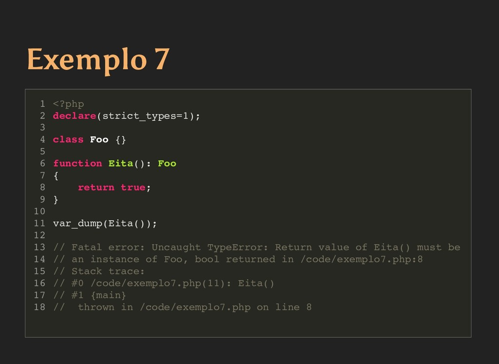 Exemplo 7 Exemplo 7 <?php declare(strict_types=...