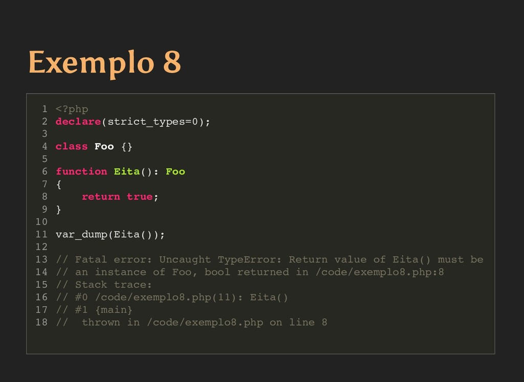 Exemplo 8 Exemplo 8 <?php declare(strict_types=...